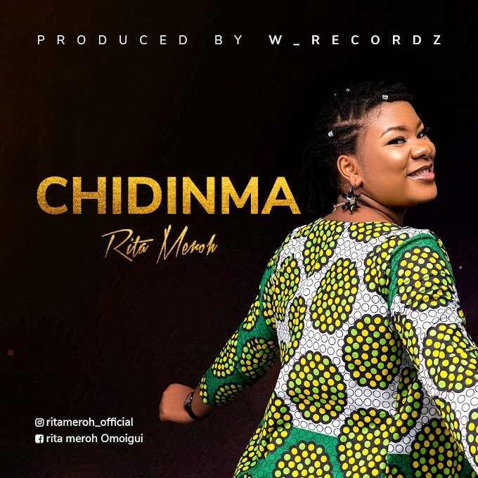 [AUDIO & LYRICS] RITA MEROH -  CHIDINMA