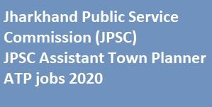 JPSC Assistant Town Planner ATP jobs 2020