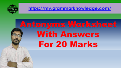 Antonyms Worksheet With Answers For 20 Marks