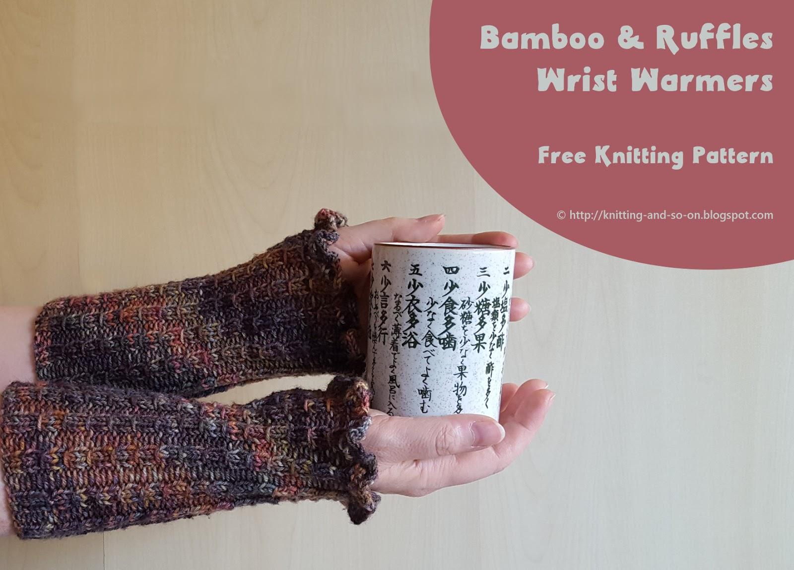 Knitting and so on: Bamboo & Ruffles Wrist Warmers