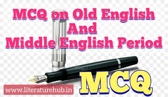 Old and middle English MCQ in English Literature