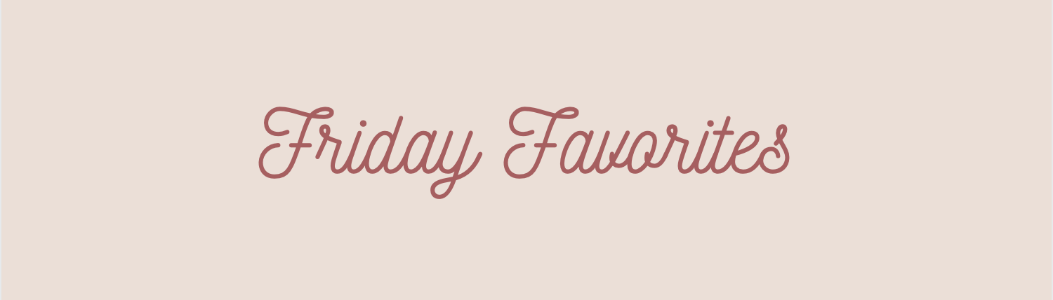 Friday favorites banner