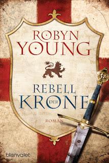 Rebell der Krone von Robyn Young