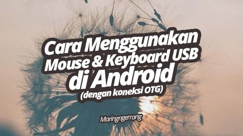 Cara Menggunakan Mouse dan Keyboard Fisik di Android