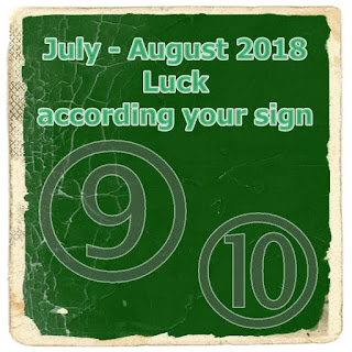 July August 2018 Luck Love or Money according your sign