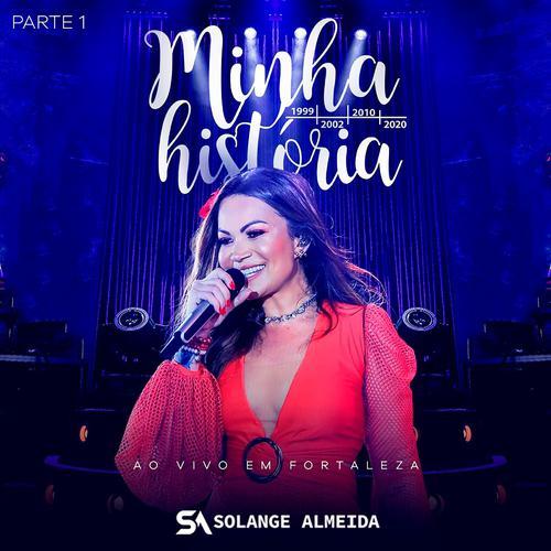 Solange Almeida - Minha História - Fortaleza - CE - Parte 01