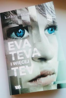 """""""Eva, Teva i więcej Tev"""" Kathryn Evans"""