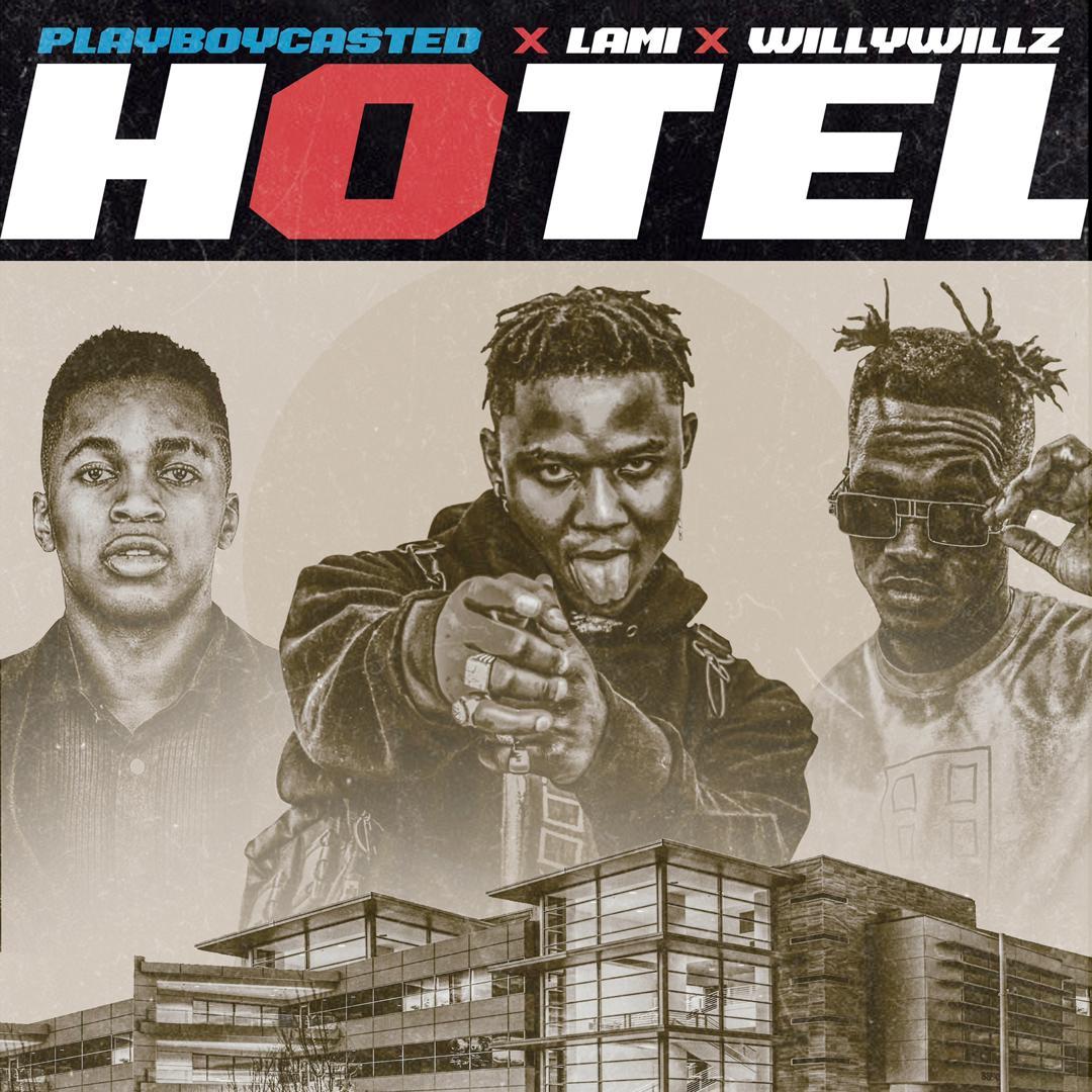 "Playboycasted – ""Hotel"" ft. Lami x Willywillz #Arewapublisize"