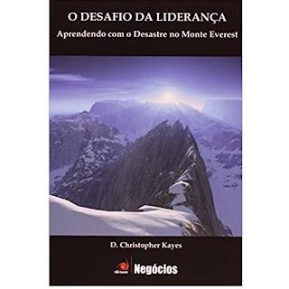 O Desafio da Liderança - Aprendendo com o Desastre no Monte Everest | D. Christopher Kayes
