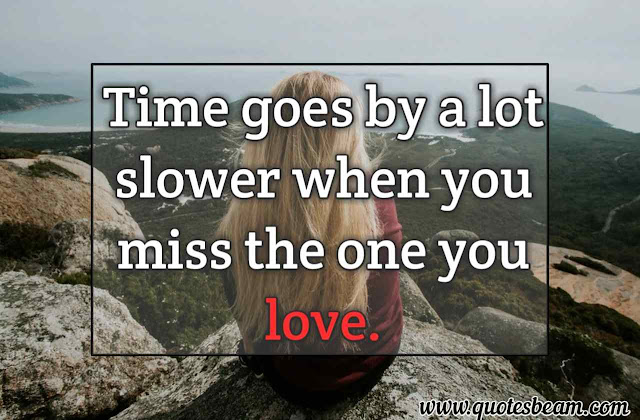 Missing someone love quotes