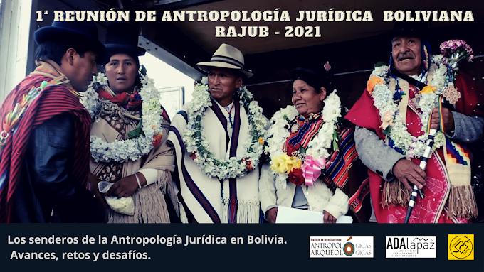 1ra REUNIÓN DE ANTROPOLOGÍA JURÍDICA BOLIVIANA RAJUB - 2021