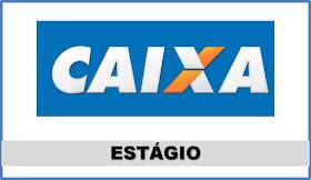 Caixa Econômica abre estágio de nível médio para todo Brasil. Bolsa Auxílio de até R$500,00