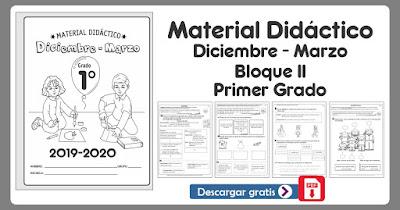 Material Didáctico Bloque II Diciembre - Marzo Primer Grado