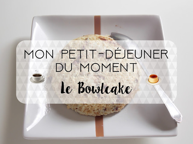 Mon Petit Dej' Favoris du Moment : Le Bowlcake