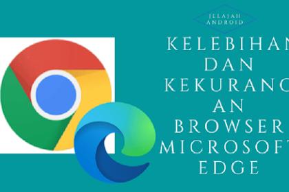 Kelebihan dan Kekurangan Browser Microsoft Edge