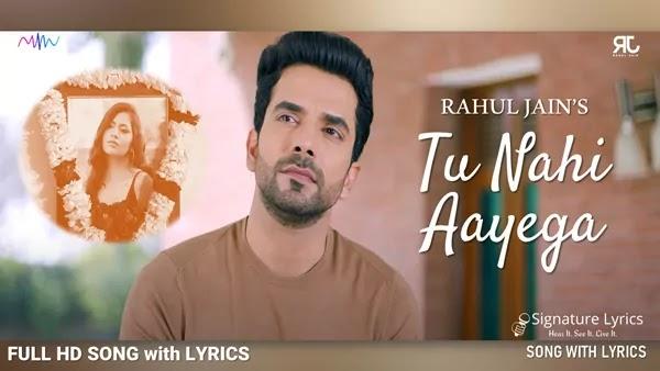 Tu Nahi Aayega Lyrics - Rahul Jain - Feat. Manit Joura & Varnika Jaiswal