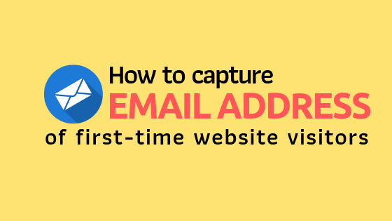 capture-email-addresses-of-website-visitors, collect-email-addresses, email-marketing