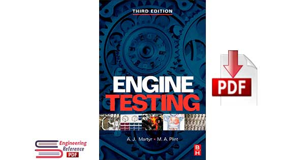 Engine Testing Theory and Practice Third edition by  A.J. Martyr, M.A. Plint