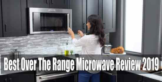 Top 5 Best Over The Range Microwave Review 2019