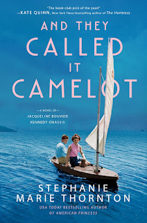 review of And They Called It Camelot by Stephanie Marie Thornton