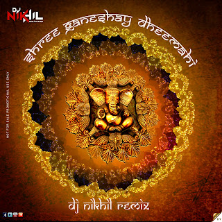 Download-Shree-Ganeshay-Dheemahi-Remix-DJ-NIKhil-Indiandjremix