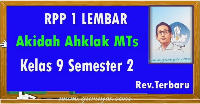 RPP 1 lembar Akidah Akhlak Kelas 9 MTs Semester 2 Revisi 2020