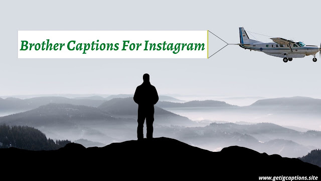 Brother Captions,Instagram Brother Caption,Brother Captions For Instagram