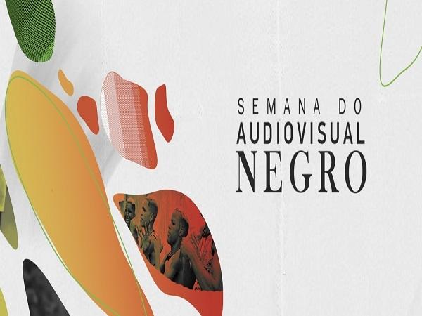 SEMANA DO AUDIOVISUAL NEGRO 2021 | Festival de cinema abre inscrições até final de janeiro de 2021