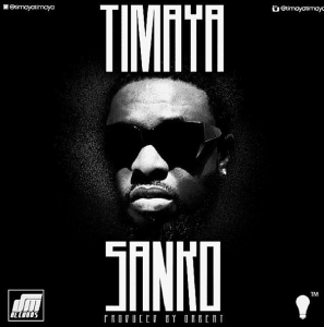 Timaya old songs, sanko mp3 download, Timaya sanko mp3 download