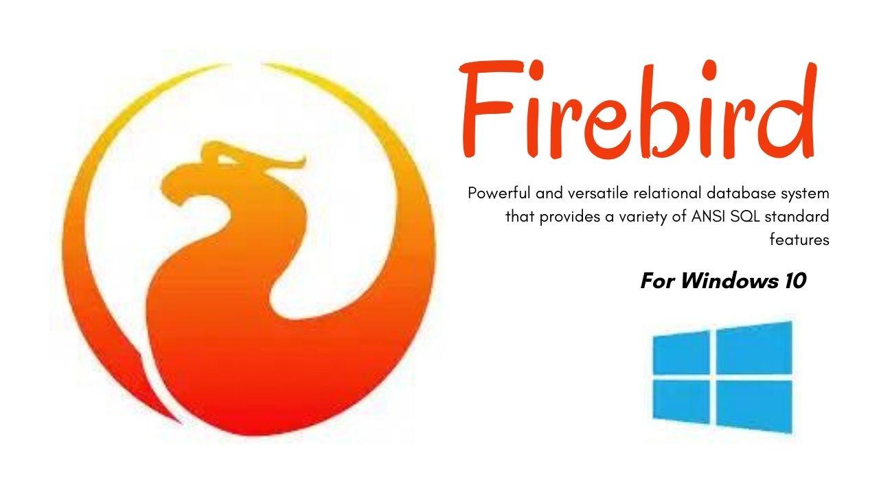 Firebird Download Latest Version for Windows 10
