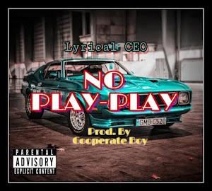 [Music]: Lyrical CEO - No Play-Play