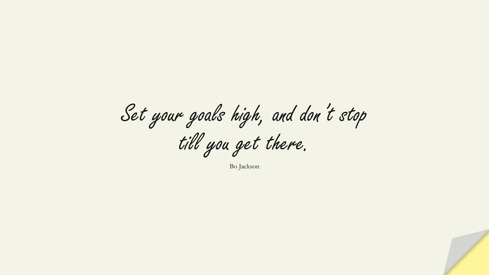 Set your goals high, and don't stop till you get there. (Bo Jackson);  #HardWorkQuotes