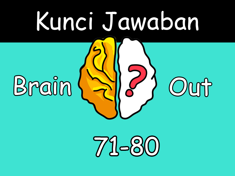 Terbaru Kunci Jawaban Brain Out Level 71 72 73 74 75 76 77 78 79 80