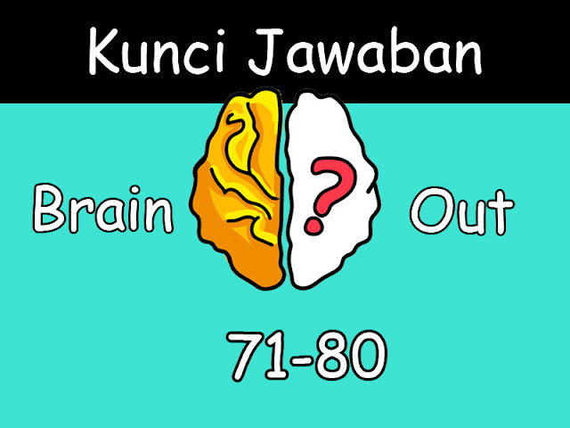 kunci jawaban brain out 71-80