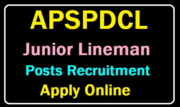 APSPDCL JLM Junior Lineman Posts Recruitment (Energy Assistants) Apply Online at apspdcl.in /2019/07/apspdcl-jlm-junior-lineman-posts-recruitment-energy-assistants-apply-online.htm.html