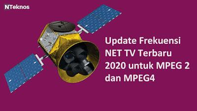 Update Frekuensi NET TV Terbaru 2020 untuk MPEG 2 dan MPEG4