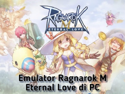 Emulator Ragnarok M Eternal Love di PC