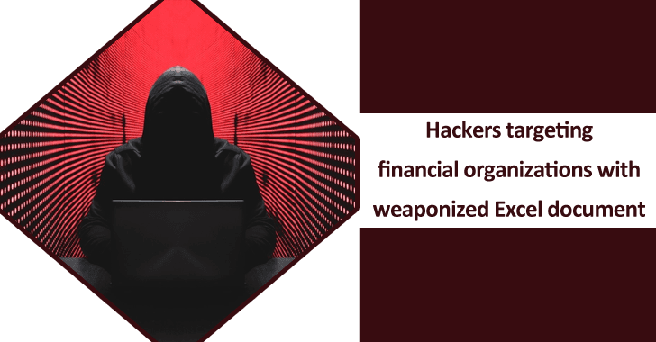 Russian APT Hackers Attacking Financial Organizations With Weaponized Excel Document