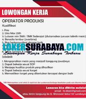 Lowongan Kerja Sebagai Operator Produksi di Surabaya September 2020