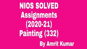 PAINTING (332) | NIOS SOLVED ASSIGNMENTS (2020-21)| TMA-PAINTING-2020-21