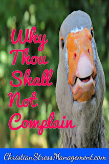 Why thou shall not complain