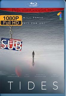 Tides (2021)[1080p BRrip] [WEBRip 1080p] (Subtitulado) [Google Drive] chapelHD