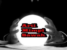 Arti Mimpi Sawah