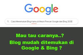 Cara Menemukan Blog Kamu di Mesin Pencari Google dan Bing 2020