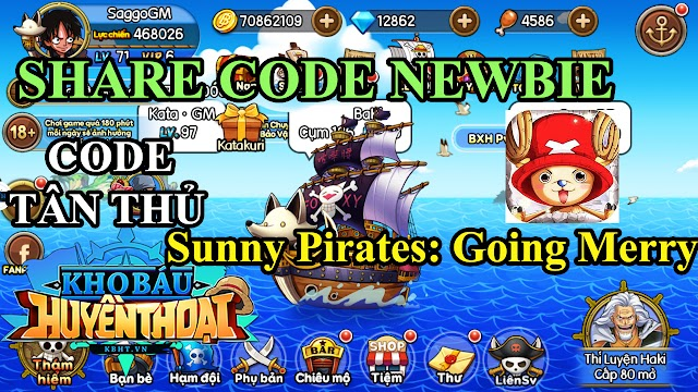 FULL Code Sunny Pirates Going Merry | Full Code Kho Báu Huyền Thoại