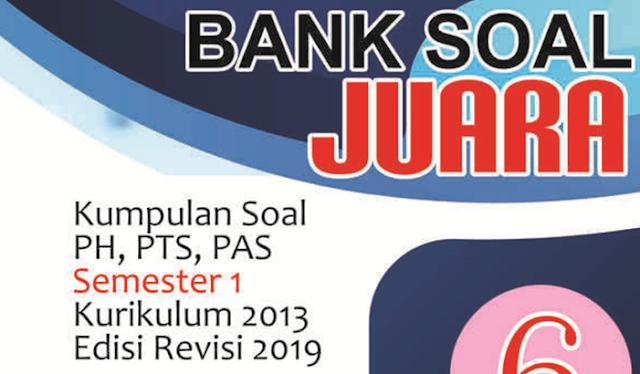 Bank Soal SD/MI Kelas 1 2 3 4 5 6 Semester 1 Kurikulum 2013 Revisi 2019