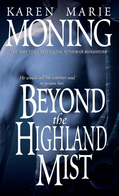 Book Review: Beyond the Highland Mist (Highlander #1) by Karen Marie Moning | About That Story