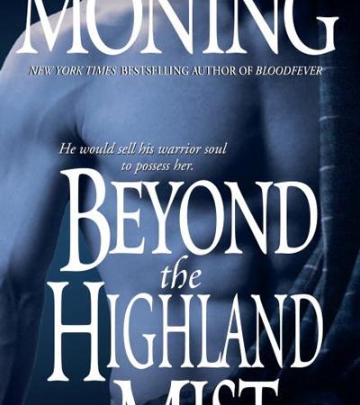 Book Review: Beyond the Highland Mist (Highlander #1) by Karen Marie Moning