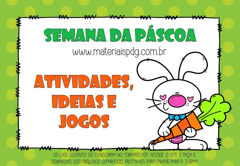 SEMANA DA PÁSCOA - IDEIAS, ATIVIDADES E JOGOS