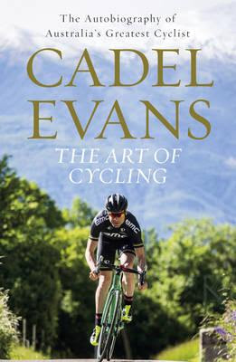 Download Free 'The Art of Cycling' by Cadel Evans Book PDF